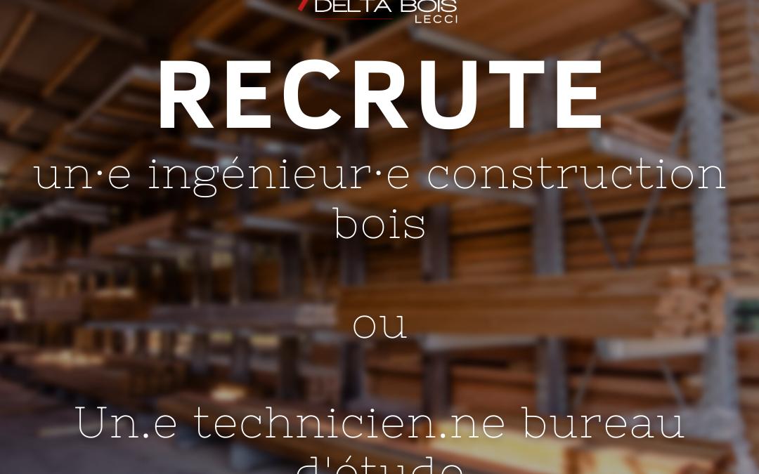 Delta Bois Lecci recrute un ingénieur construction bois ou technicien bureau d'étude